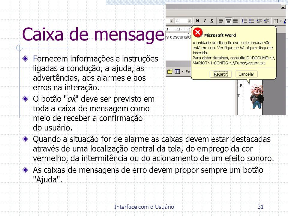 Interface com o Usuário31 Caixa de mensagem Fornecem informações e instruções ligadas a condução, a ajuda, as advertências, aos alarmes e aos erros na