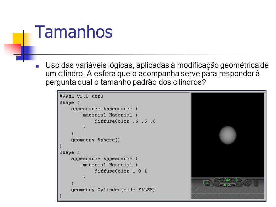 Tamanhos Uso das variáveis lógicas, aplicadas à modificação geométrica de um cilindro.