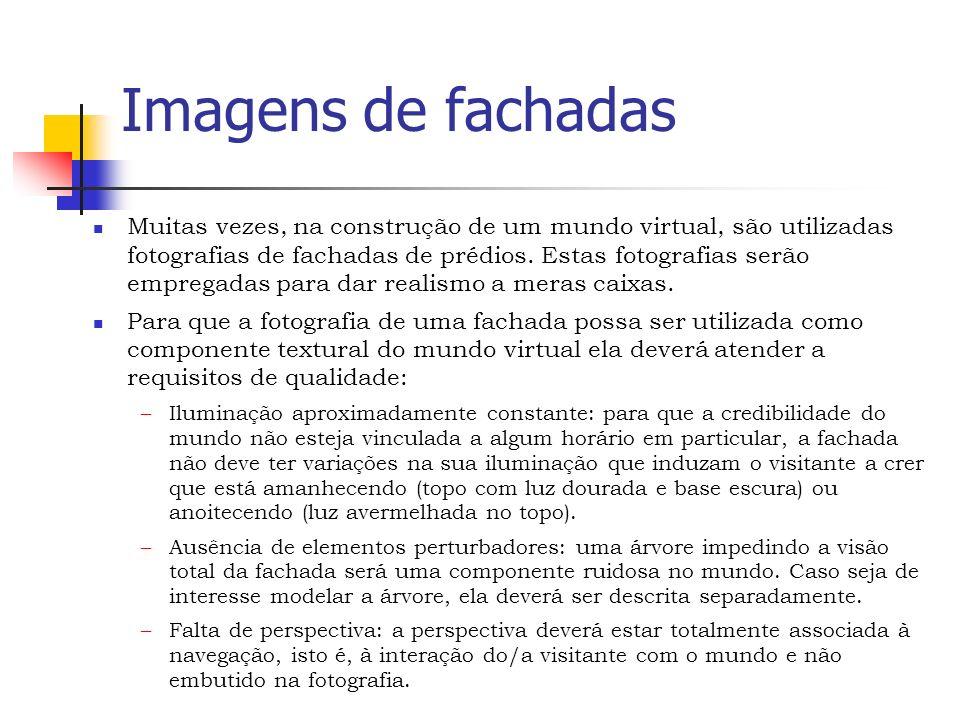 Imagens de fachadas Muitas vezes, na construção de um mundo virtual, são utilizadas fotografias de fachadas de prédios.