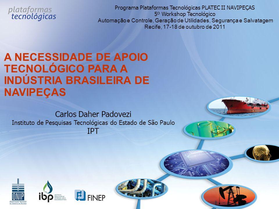 Programa Plataformas Tecnológicas PLATEC II NAVIPEÇAS 5º Workshop Tecnológico Automação e Controle, Geração de Utilidades, Segurança e Salvatagem Reci