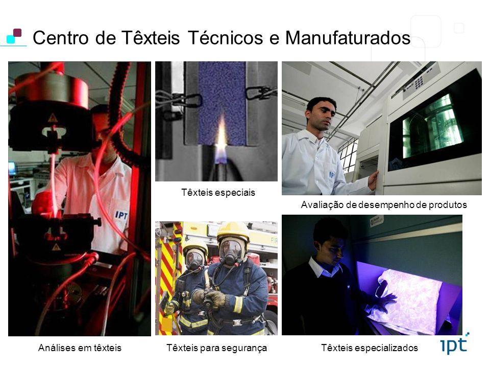 Centro de Têxteis Técnicos e Manufaturados Análises em têxteis Têxteis especiais Têxteis para segurançaTêxteis especializados Avaliação de desempenho