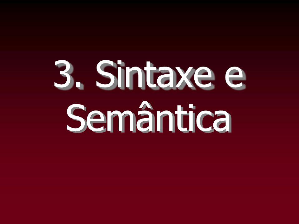 3. Sintaxe e 3. Sintaxe e Semântica