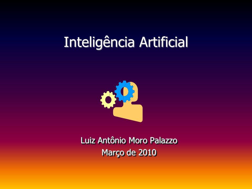 Inteligência Artificial Luiz Antônio Moro Palazzo Março de 2010 Luiz Antônio Moro Palazzo Março de 2010
