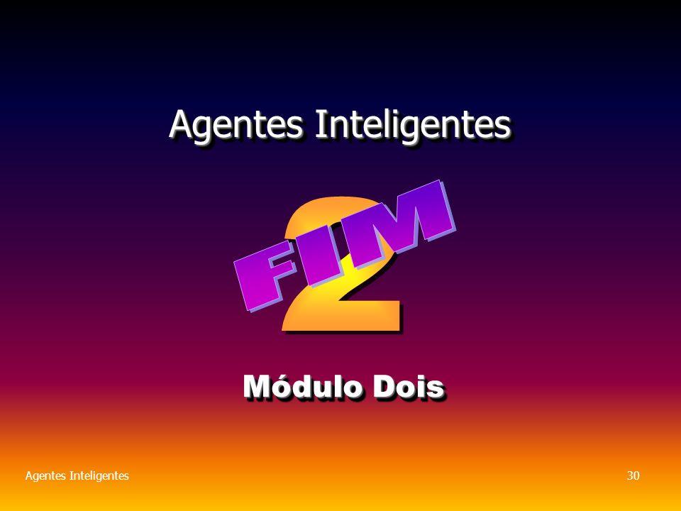 Agentes Inteligentes30 Agentes Inteligentes Módulo Dois