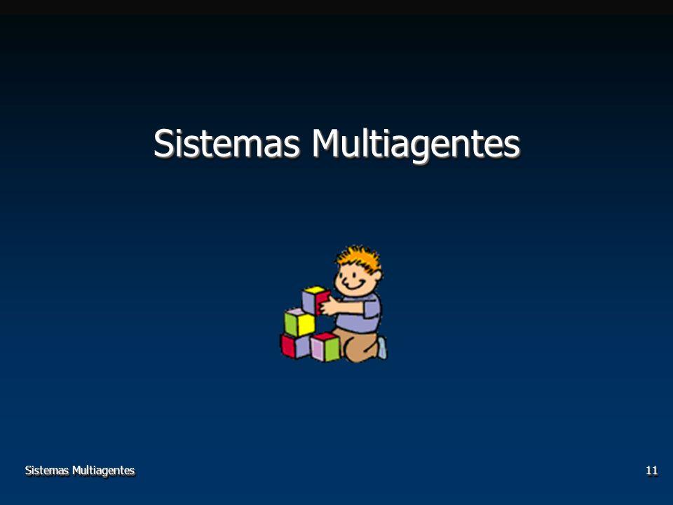 Sistemas Multiagentes11 Sistemas Multiagentes