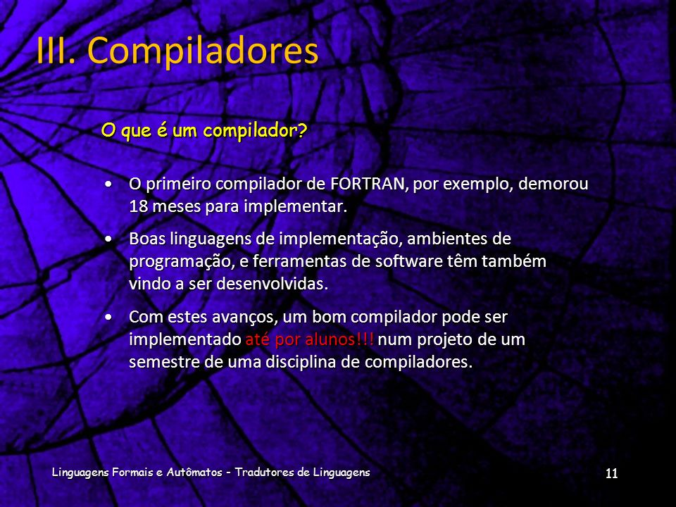 Os compiladores são por vezes classificados como uni-passo, multi-passo, otimizador, ou corretor de erros, dependendo da forma como foram construídos