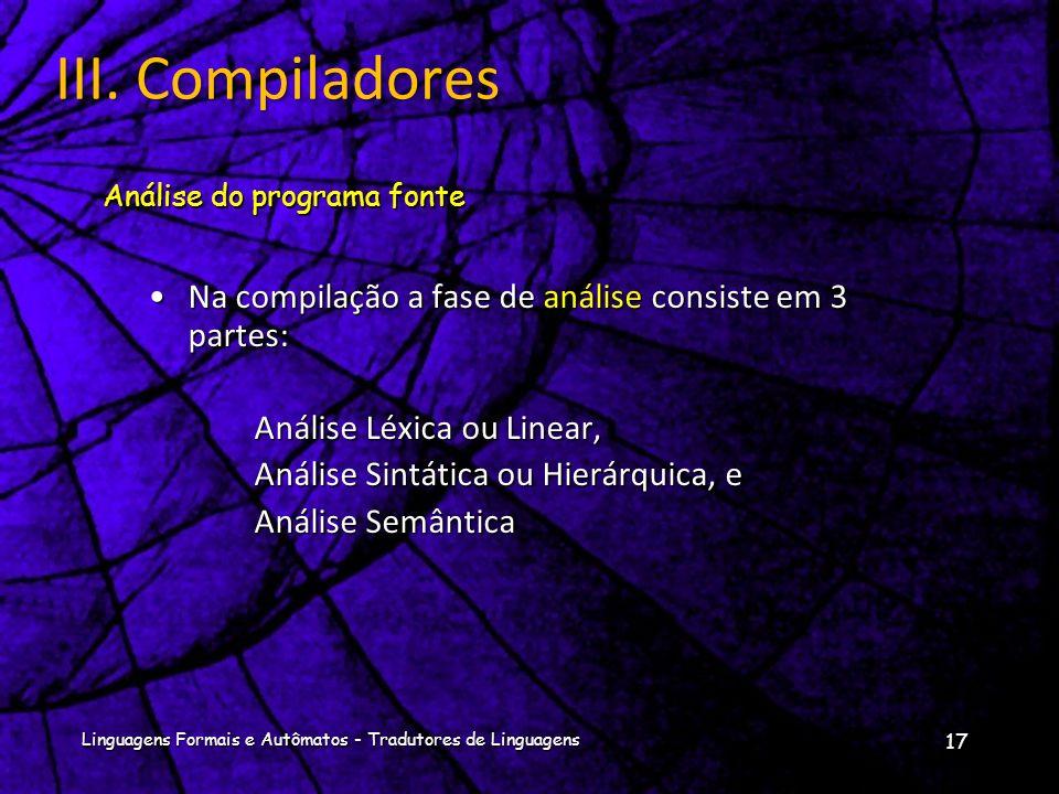Pré-processadores: produzem o input para os compiladores;Pré-processadores: produzem o input para os compiladores; Montadores: Alguns compiladores pro