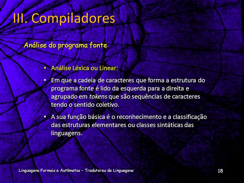 Na compilação a fase de análise consiste em 3 partes:Na compilação a fase de análise consiste em 3 partes: Análise Léxica ou Linear, Análise Sintática