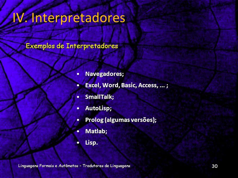 O funcionamento dos interpretadores é muito parecido ao dos compiladores, mas...O funcionamento dos interpretadores é muito parecido ao dos compilador