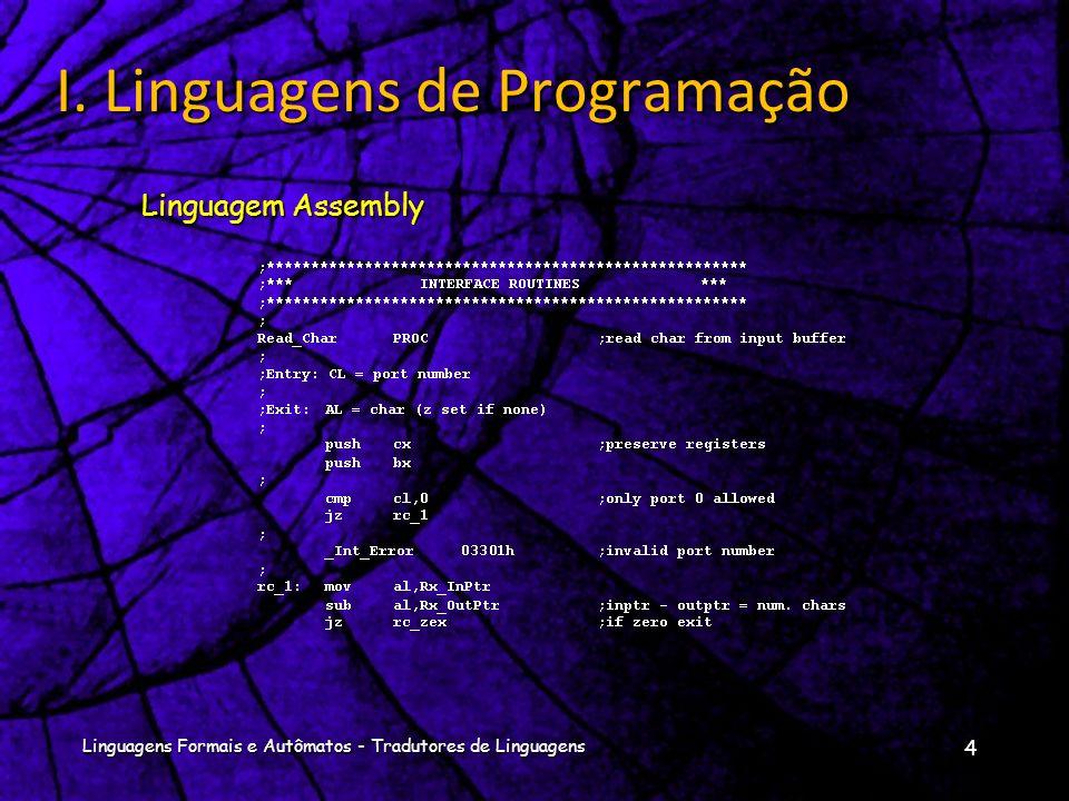 Linguagem Assembly 4 Linguagens Formais e Autômatos - Tradutores de Linguagens I.