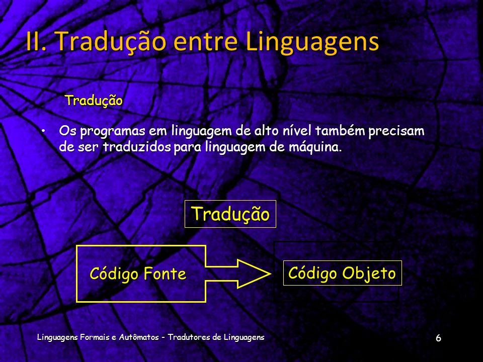 Os programas em linguagem de alto nível também precisam de ser traduzidos para linguagem de máquina.Os programas em linguagem de alto nível também precisam de ser traduzidos para linguagem de máquina.