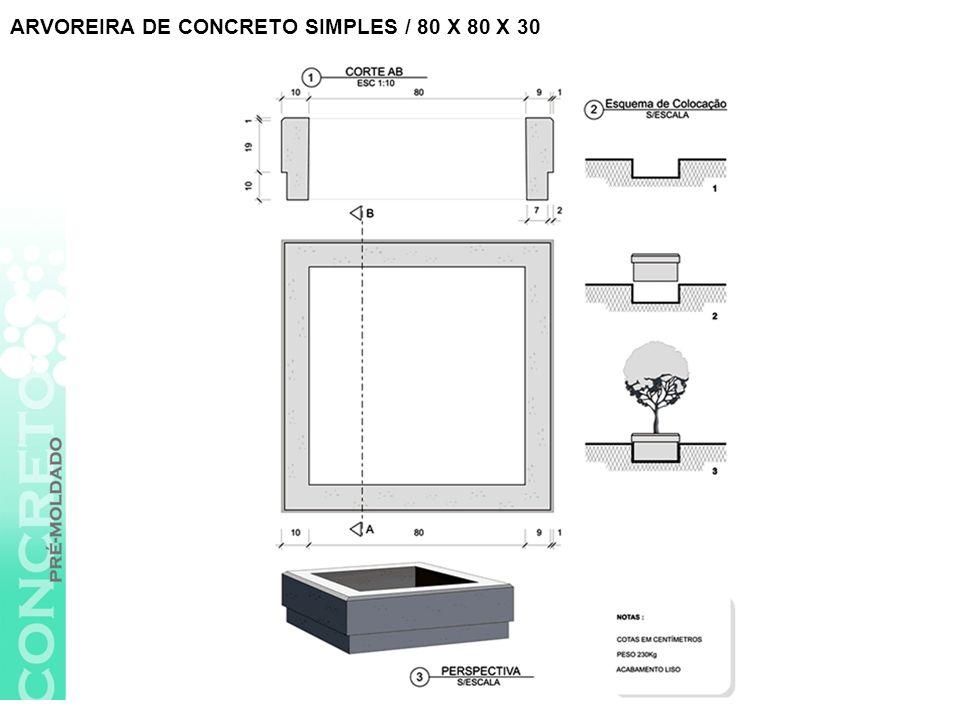 ARVOREIRA DE CONCRETO SIMPLES / 80 X 80 X 30