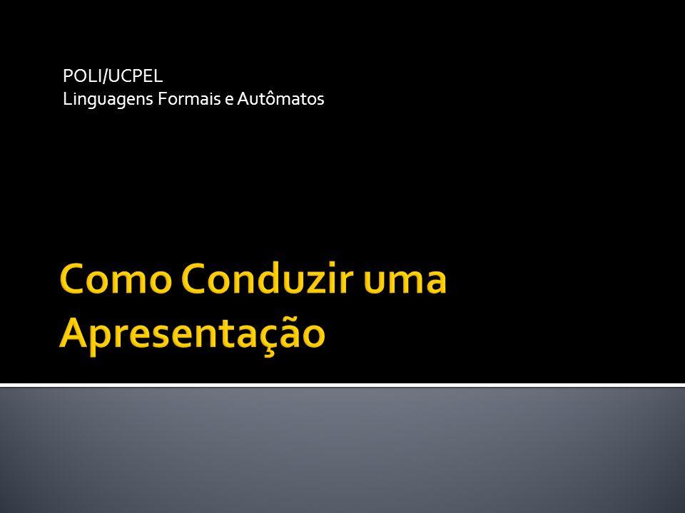 Não se esconda atrás da apresentação do PowerPoint.