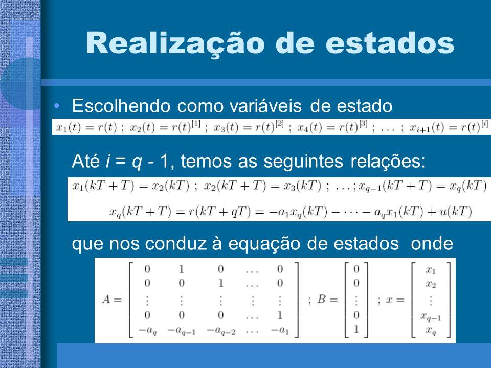 Realização de estados Escolhendo como variáveis de estado Até i = q - 1, temos as seguintes relações: que nos conduz à equação de estados onde