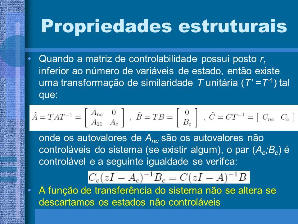Propriedades estruturais Quando a matriz de controlabilidade possui posto r, inferior ao número de variáveis de estado, então existe uma transformação