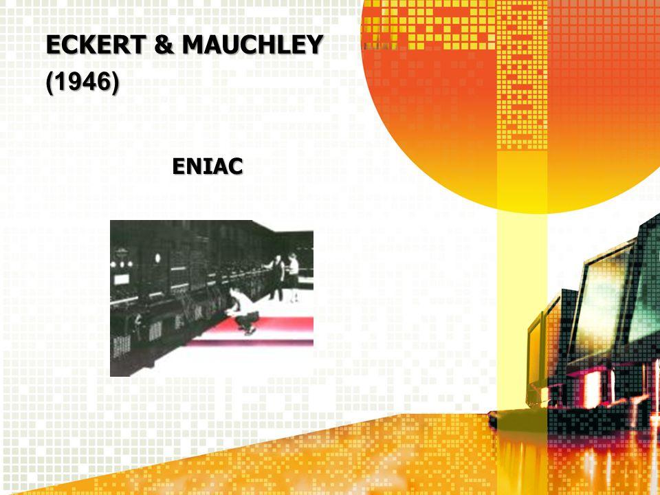 ECKERT & MAUCHLEY (1946) ENIAC