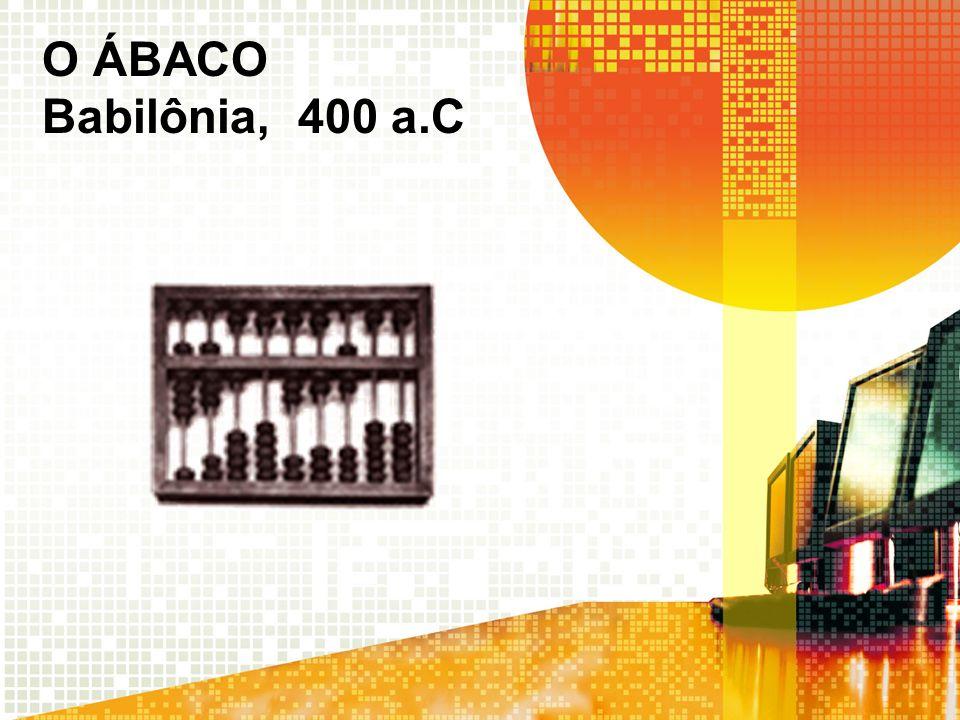 O ÁBACO Babilônia, 400 a.C