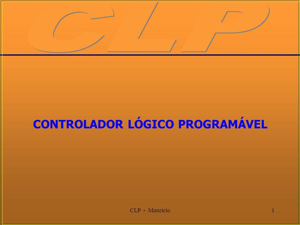 CLP - Maurício1 CONTROLADOR LÓGICO PROGRAMÁVEL