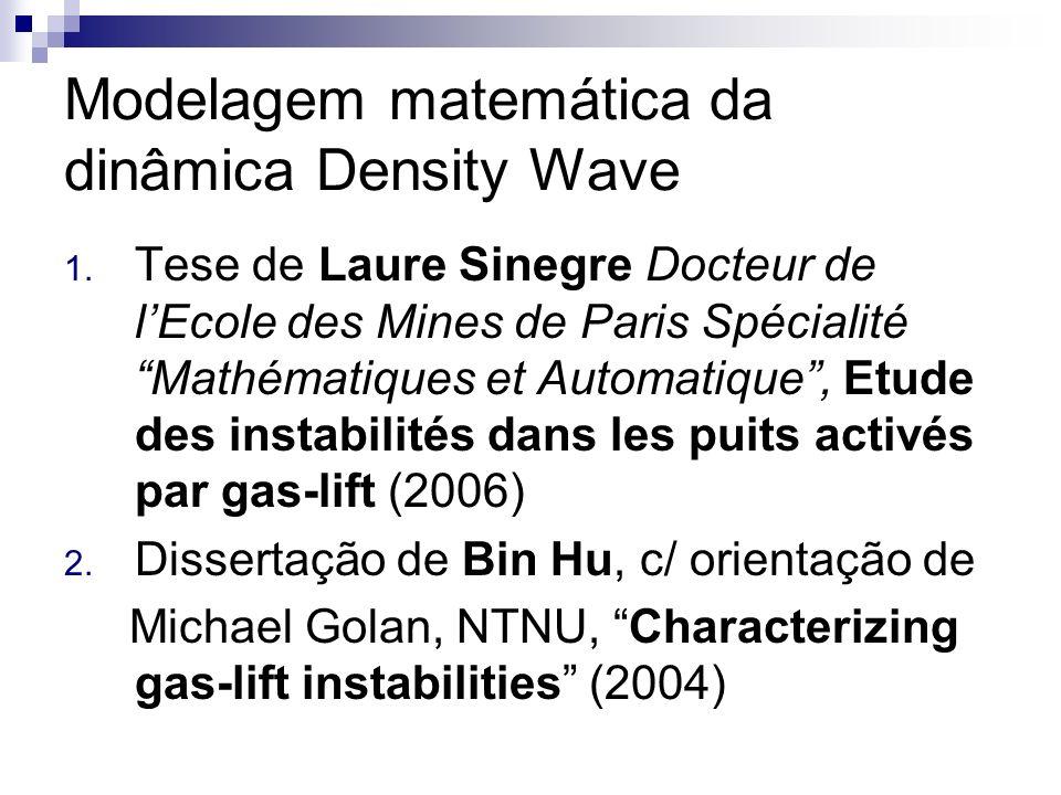 Modelagem matemática da dinâmica Density Wave 1. Tese de Laure Sinegre Docteur de lEcole des Mines de Paris Spécialité Mathématiques et Automatique, E