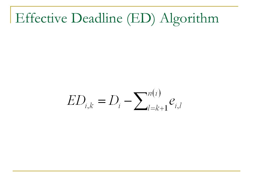 Effective Deadline (ED) Algorithm