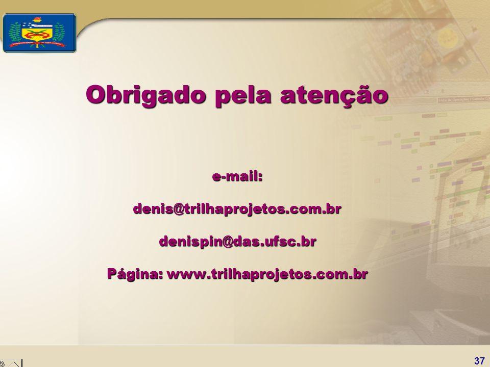 37 Obrigado pela atenção e-mail: denis@trilhaprojetos.com.br denispin@das.ufsc.br Página: www.trilhaprojetos.com.br