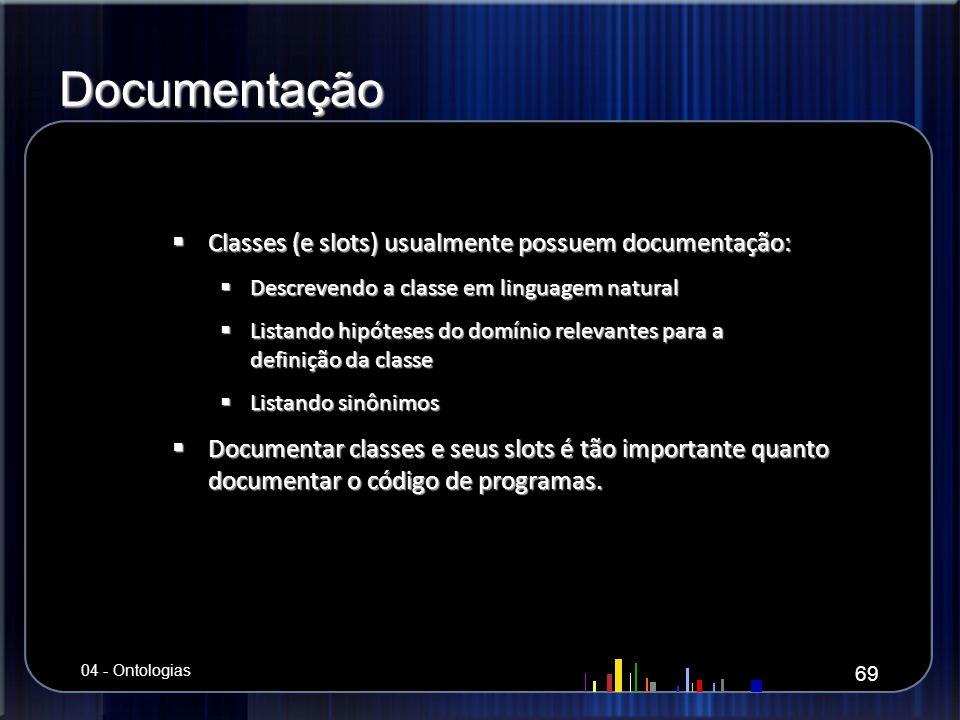 Documentação Classes (e slots) usualmente possuem documentação: Classes (e slots) usualmente possuem documentação: Descrevendo a classe em linguagem n