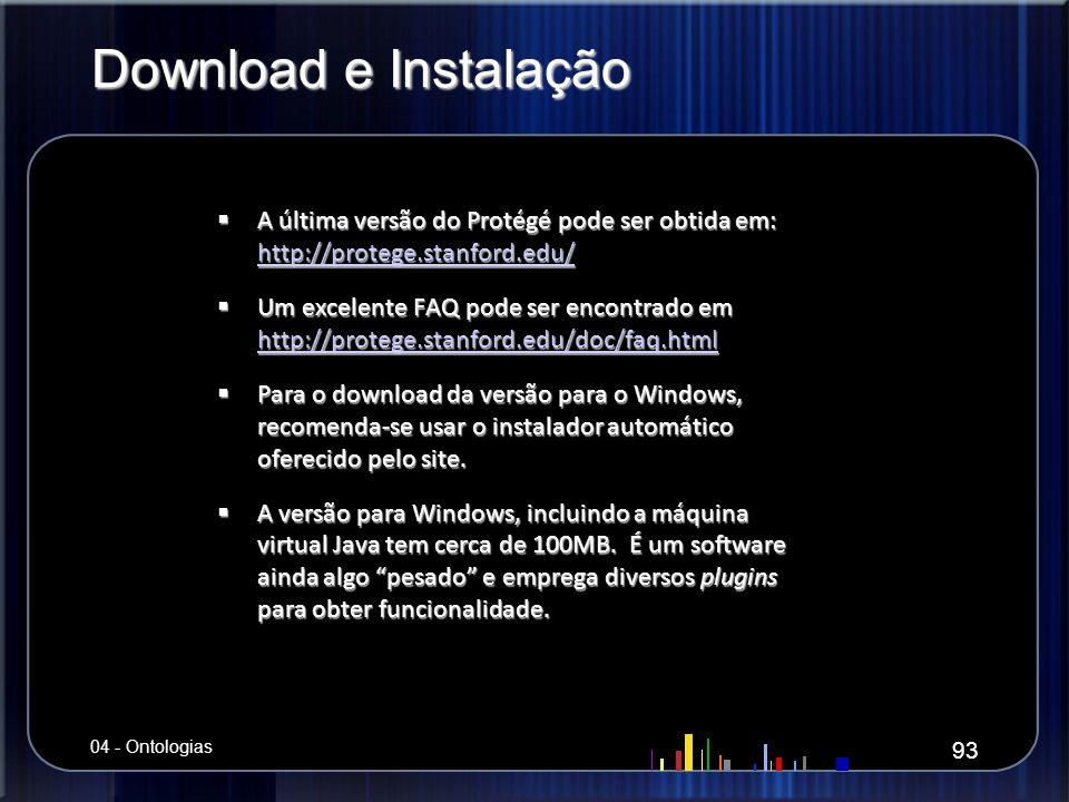 Download e Instalação A última versão do Protégé pode ser obtida em: http://protege.stanford.edu/ A última versão do Protégé pode ser obtida em: http: