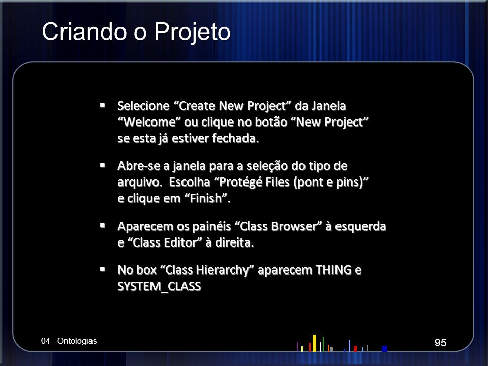 Criando o Projeto Selecione Create New Project da Janela Welcome ou clique no botão New Project se esta já estiver fechada. Selecione Create New Proje