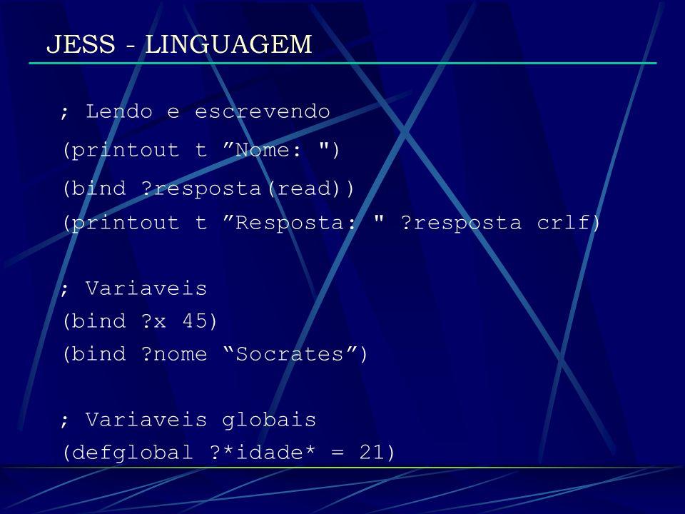 JESS - LINGUAGEM ; Lendo e escrevendo (printout t Nome: