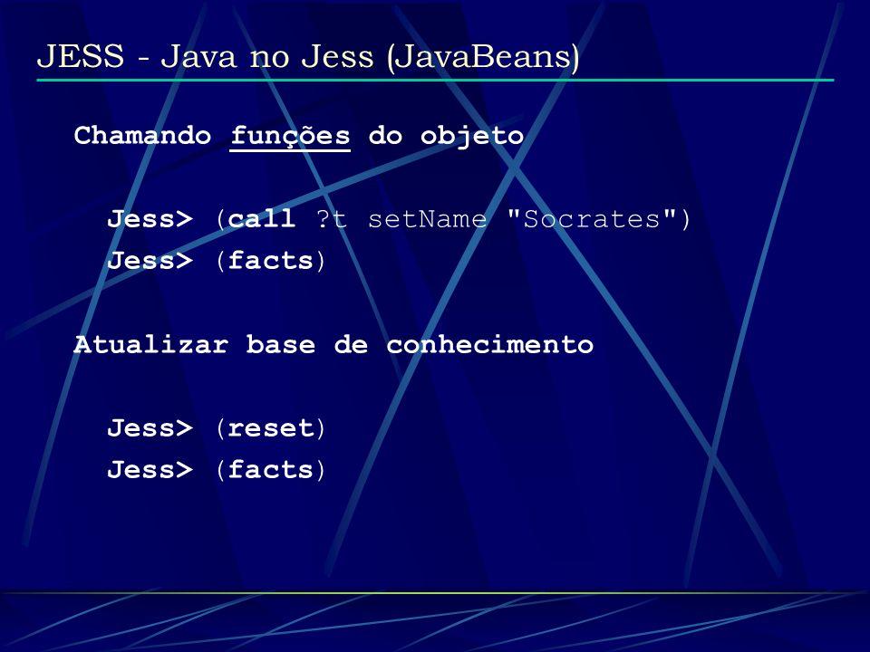 JESS - Java no Jess (Window) (import java.awt.*) (import jess.awt.*) (defglobal ?*frame* = 0) (defglobal ?*botao* = 0) (deffunction create-frame () (bind ?*frame* (new Frame Texto )) (set ?*frame* background (new Color 255 0 255)) (set ?*frame* layout (new GridLayout 1 2)) )