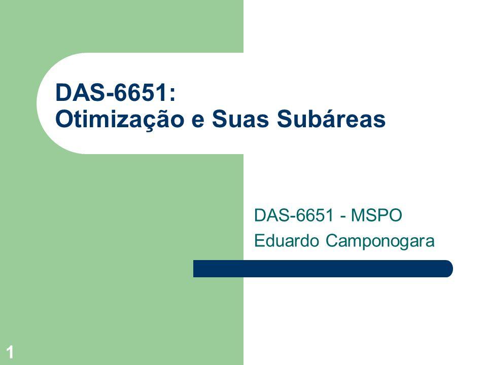 1 DAS-6651: Otimização e Suas Subáreas DAS-6651 - MSPO Eduardo Camponogara