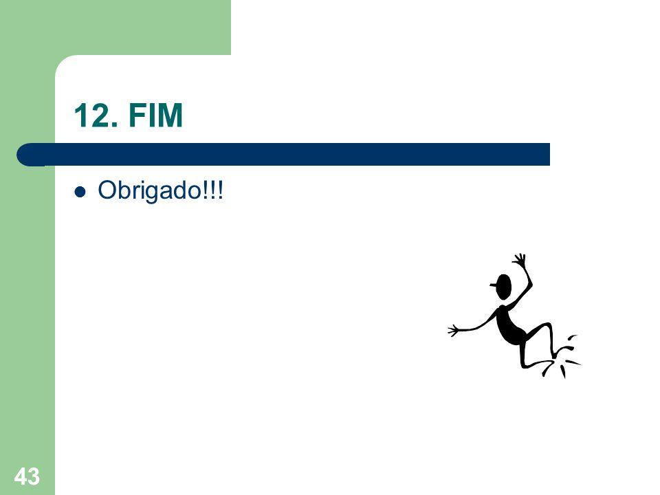 43 12. FIM Obrigado!!!