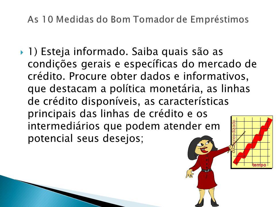 2) Visite e conheça os agentes das intermediarias financeiras.