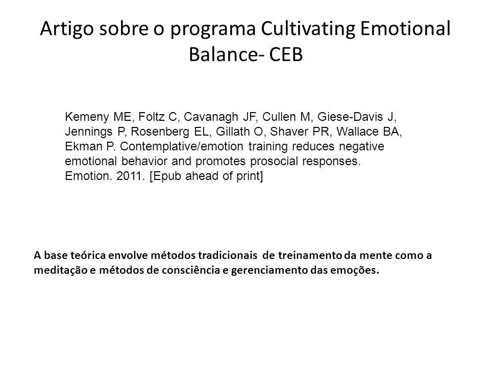 Artigo sobre o programa Cultivating Emotional Balance- CEB A base teórica envolve métodos tradicionais de treinamento da mente como a meditação e méto