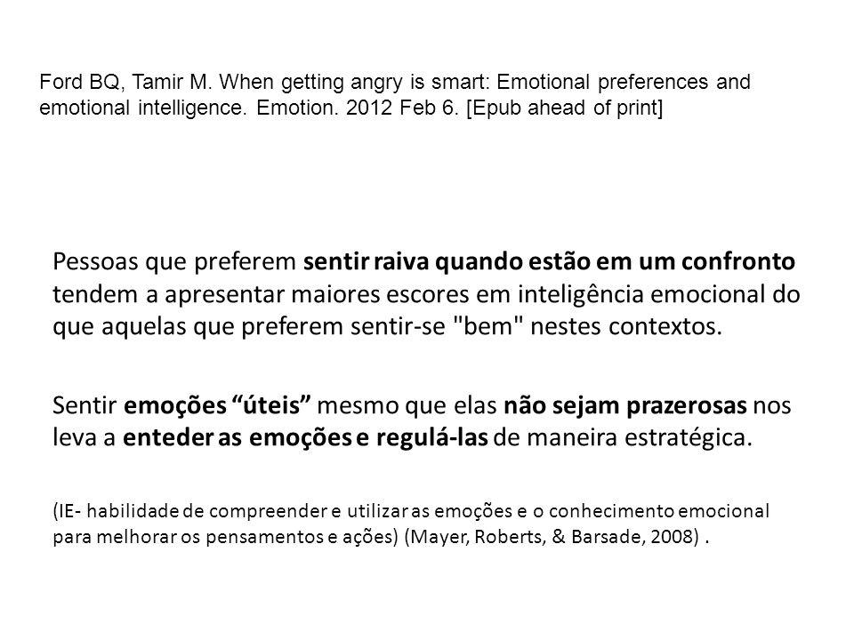 Pessoas que preferem sentir raiva quando estão em um confronto tendem a apresentar maiores escores em inteligência emocional do que aquelas que prefer