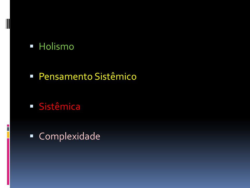 Sistemas Complexos São sistemas em que: Identificam-se níveis hierárquicos de organização (por exemplo, níveis microscópico, mesoscópico e macroscópico: no ser vivo – células, orgãos, corpo; na sociedade – indivíduo, cidade, planeta ) Há retroações entre esses níveis, o que se dá segundo dinâmicas não-lineares (efeito não é linearmente proporcional à causa).