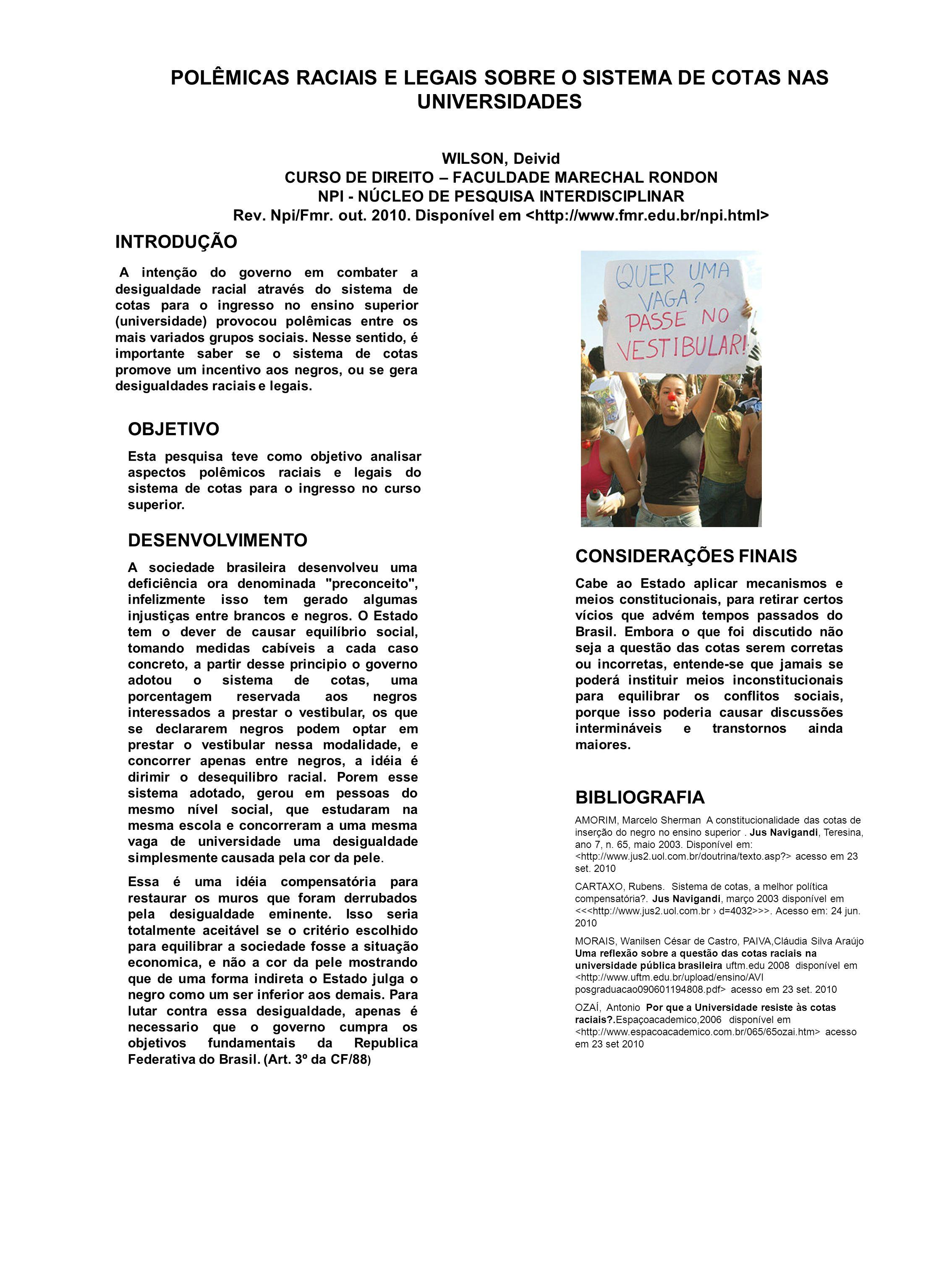 POLÊMICAS RACIAIS E LEGAIS SOBRE O SISTEMA DE COTAS NAS UNIVERSIDADES WILSON, Deivid CURSO DE DIREITO – FACULDADE MARECHAL RONDON NPI - NÚCLEO DE PESQ