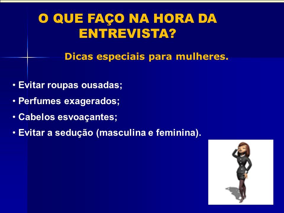 O QUE FAÇO NA HORA DA ENTREVISTA.Dicas especiais para mulheres.