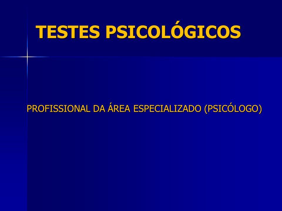 TESTES PSICOLÓGICOS PROFISSIONAL DA ÁREA ESPECIALIZADO (PSICÓLOGO)