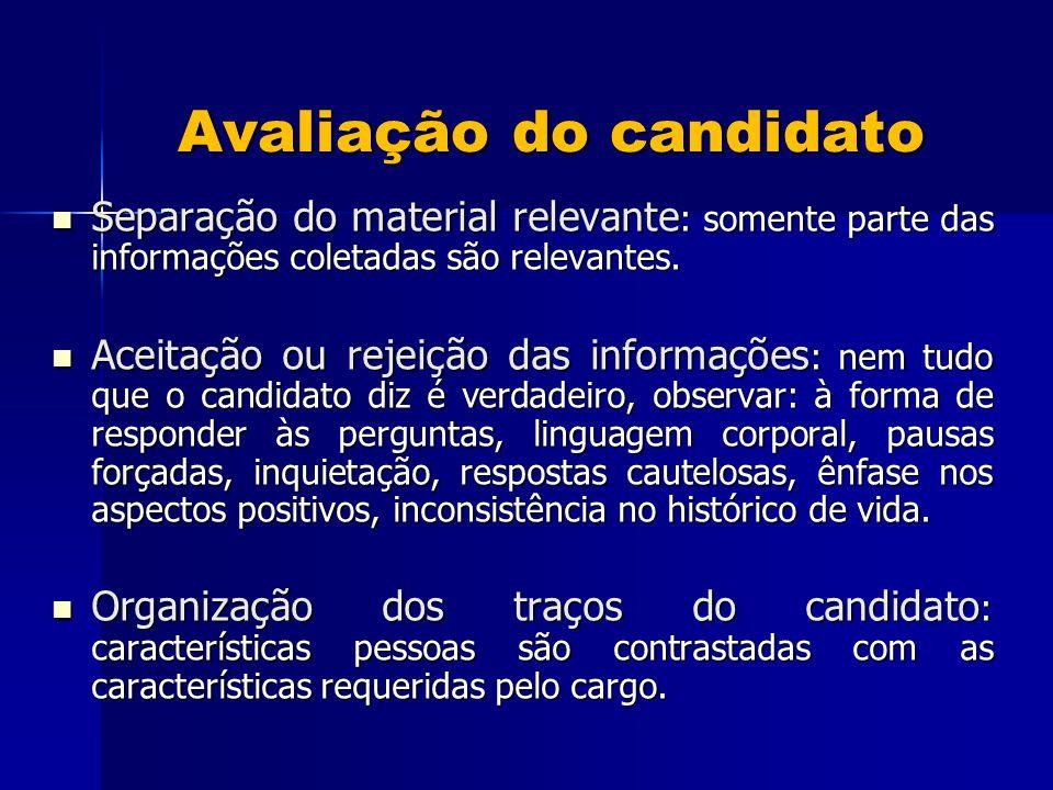Avaliação do candidato Separação do material relevante : somente parte das informações coletadas são relevantes.