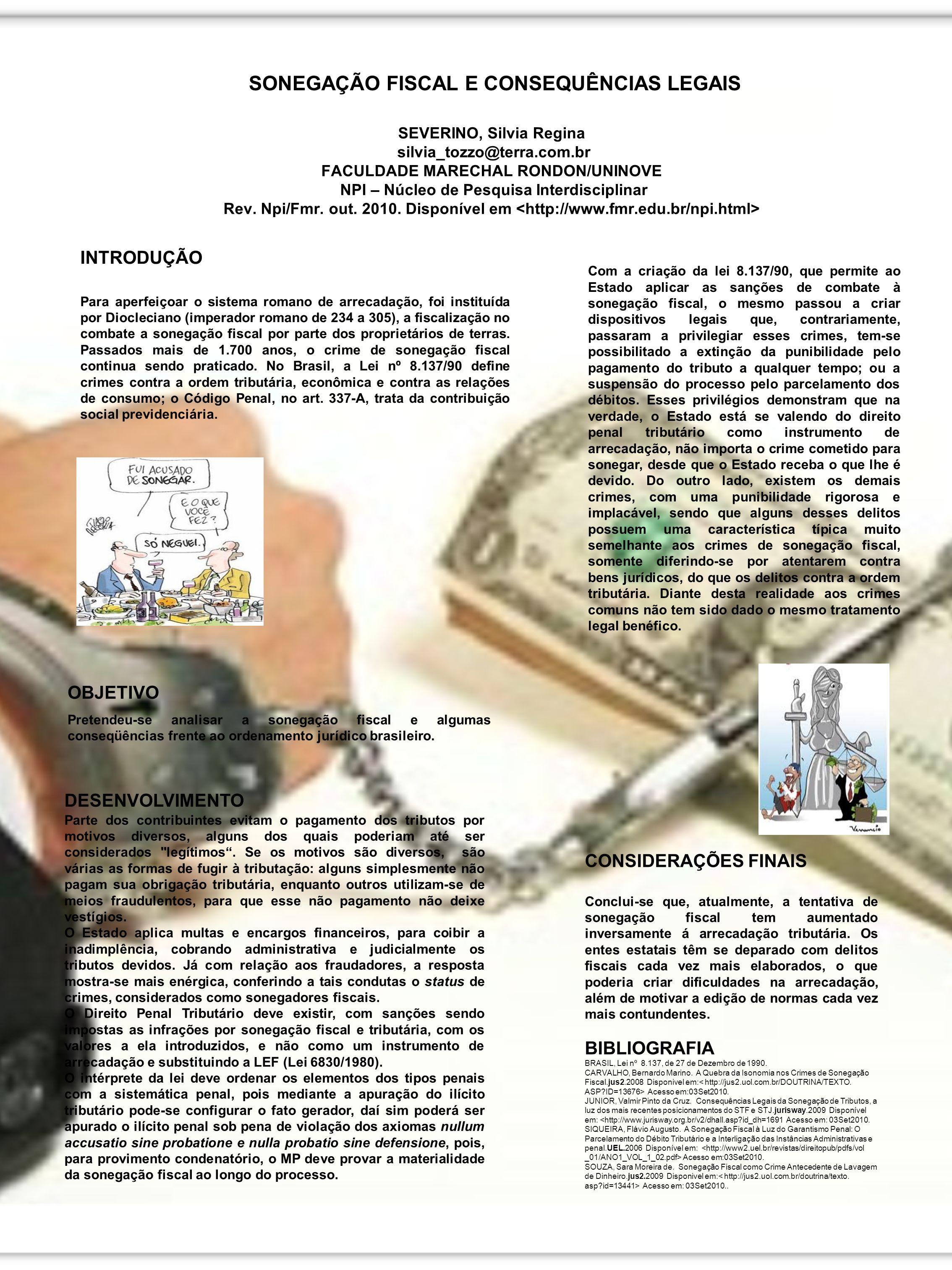 SONEGAÇÃO FISCAL E CONSEQUÊNCIAS LEGAIS SEVERINO, Silvia Regina silvia_tozzo@terra.com.br FACULDADE MARECHAL RONDON/UNINOVE NPI – Núcleo de Pesquisa I