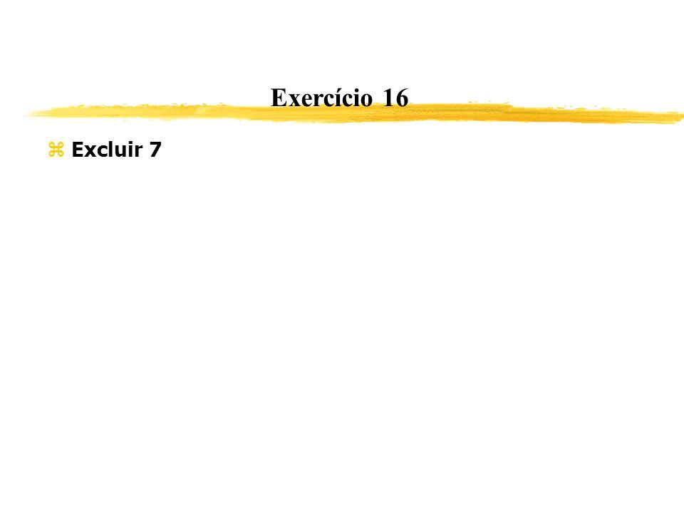 Exercício 16 Excluir 7