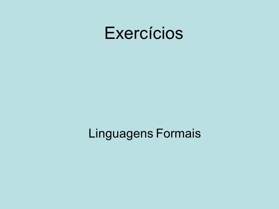 Exercícios Linguagens Formais