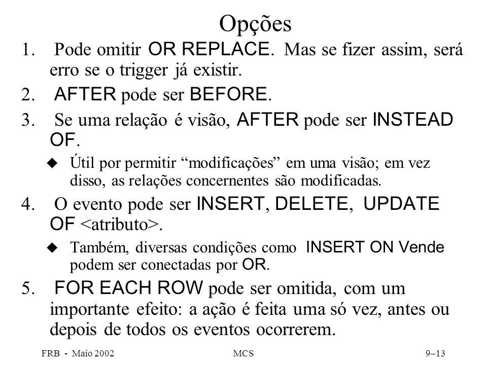 FRB - Maio 2002MCS9–13 Opções 1.Pode omitir OR REPLACE.