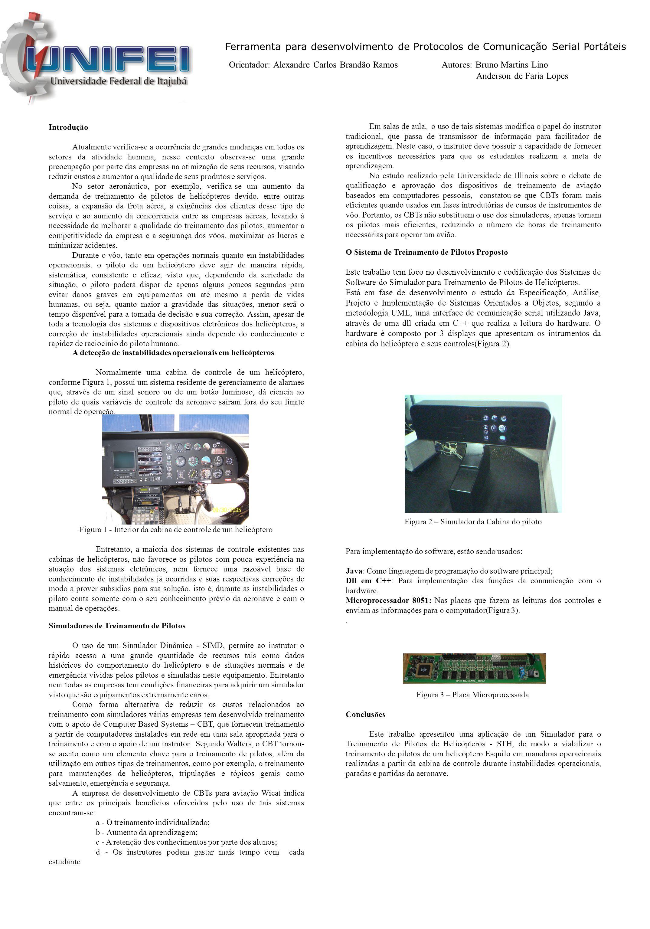 Ferramenta para desenvolvimento de Protocolos de Comunicação Serial Portáteis Orientador: Alexandre Carlos Brandão Ramos Autores: Bruno Martins Lino A