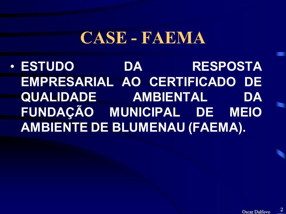 1 CASE - FAEMA Copyright, 1998 © Oscar Dalfovo UFSC- EPS ROTULAGEM AMBIENTA Prof. Marcos Daniel Duarte e Prof. Dr. Osmar Possamai