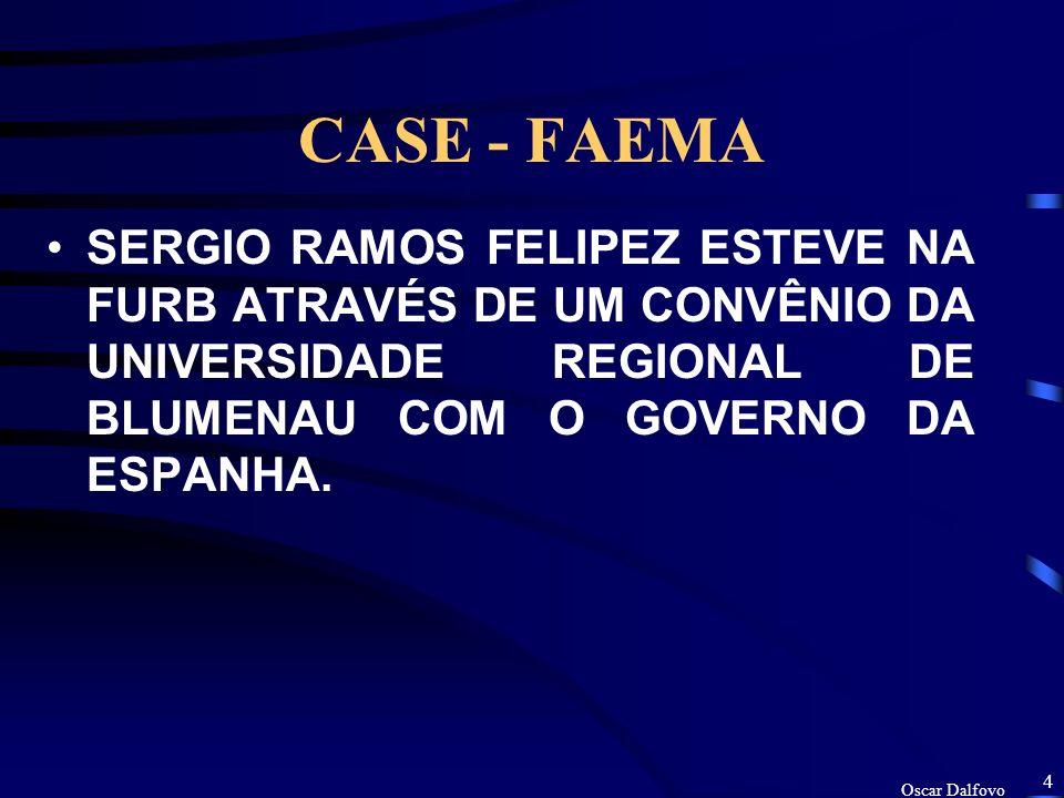 Oscar Dalfovo 3 CASE - FAEMA ESTUDO FOI REALIZADO PELO DOUTORANDO EM CIÊNCIAS AMBIENTAIS SERGIO RAMOS FELIPEZ, DA UNIVERSIDADE DA CORUÑA – GALICIA ESPANHA.