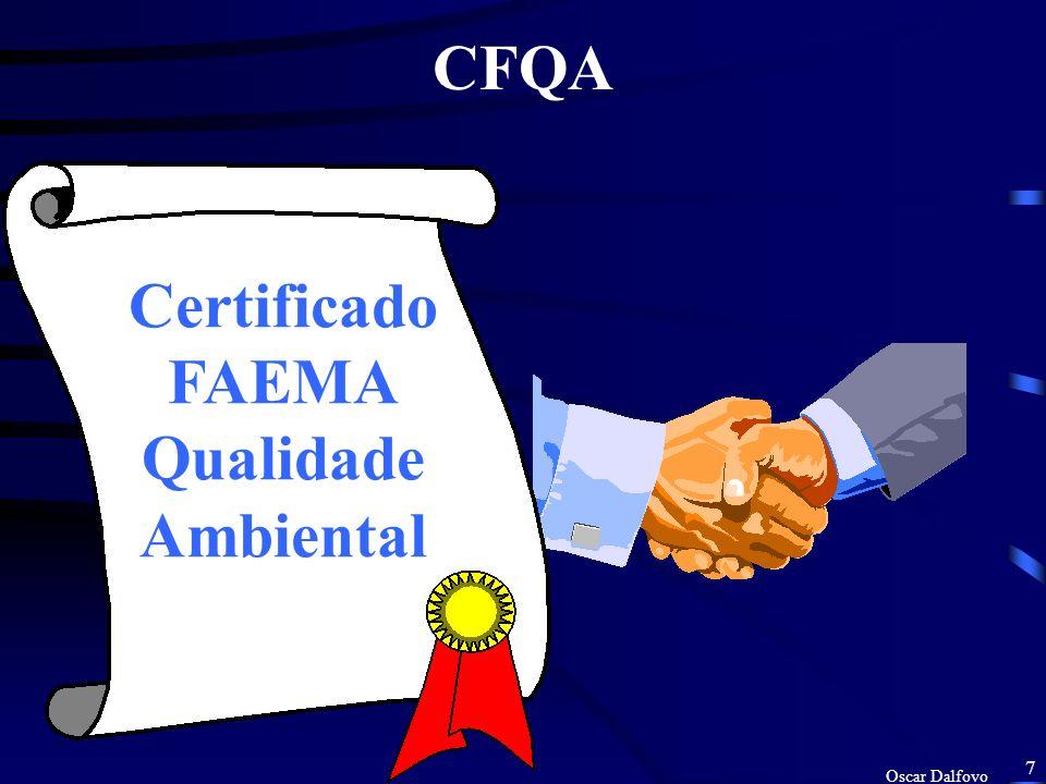 Oscar Dalfovo 6 INTRODUÇÃO Para incentivar a garantia da qualidade ambiental a FAEMA instituiu-se um tipo de certificação totalmente voluntário e grat