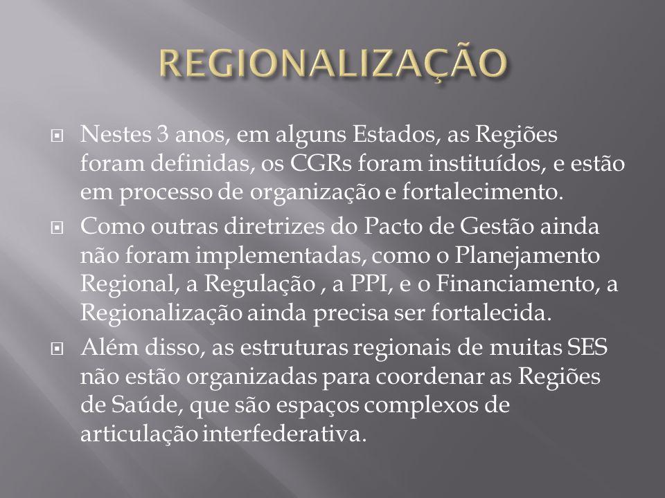 Nestes 3 anos, em alguns Estados, as Regiões foram definidas, os CGRs foram instituídos, e estão em processo de organização e fortalecimento. Como out