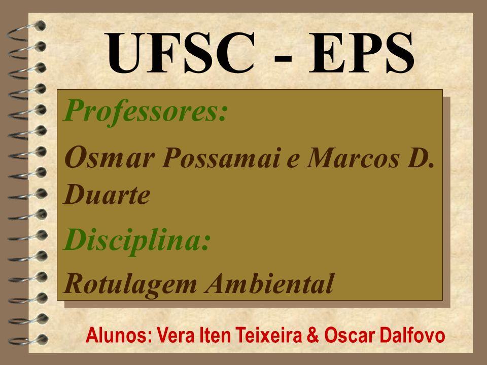 Alunos: Vera Iten Teixeira & Oscar Dalfovo Professores: Osmar Possamai e Marcos D.